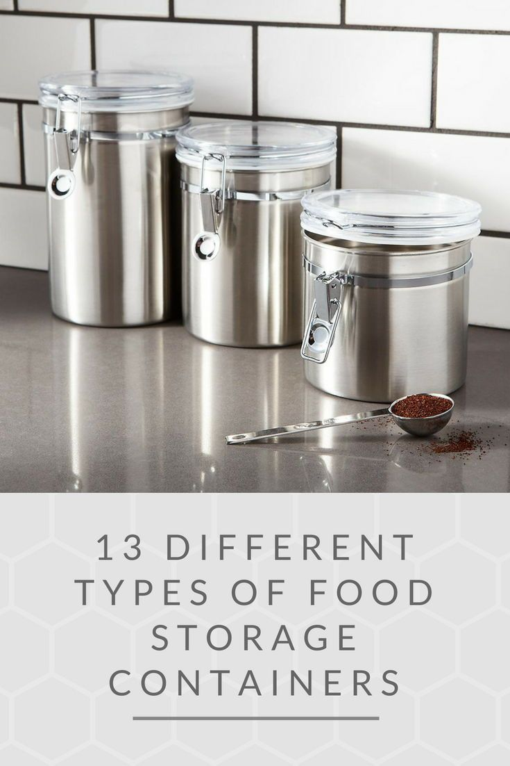 13 Different Types Of Food Storage Containers Food Storage Containers Food Storage Stainless Steel Containers