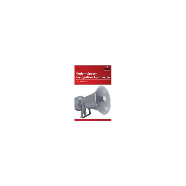 Modern Speech Recognition Approaches (Hardcover)