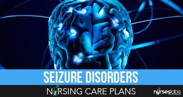 4 Seizure Disorders Nursing Care Plans - Nurseslabs