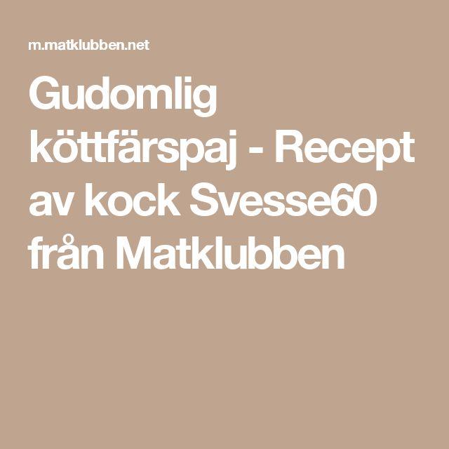 Gudomlig köttfärspaj - Recept av kock Svesse60 från Matklubben