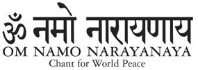 OM NAMO NARAYANAYA  chant for world peace