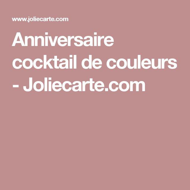 Anniversaire cocktail de couleurs - Joliecarte.com
