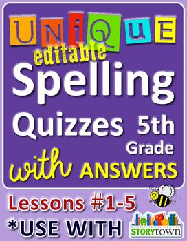 Unique, Editable Spelling Quizzes for 5th grade - Lessons 1-5 w/ answers! Great for 4th graders too!