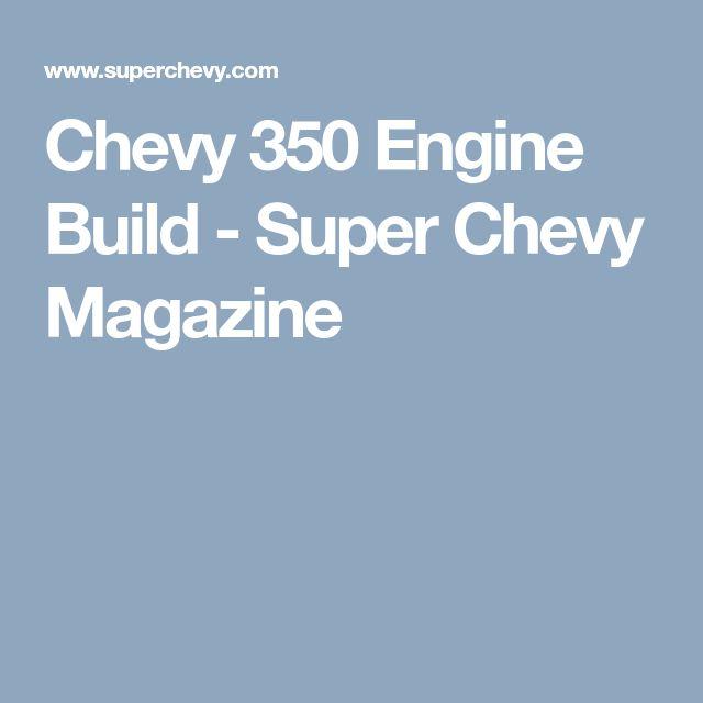 Chevy 350 Engine Build - Super Chevy Magazine