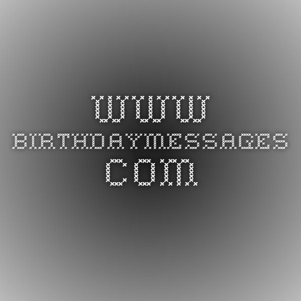 www.birthdaymessages.com