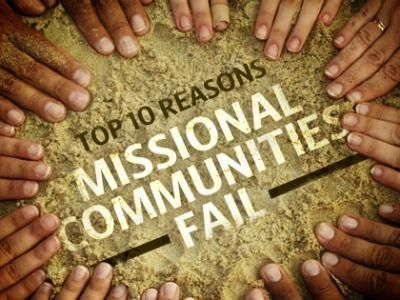 10 Reasons Why Missional Communities Fail