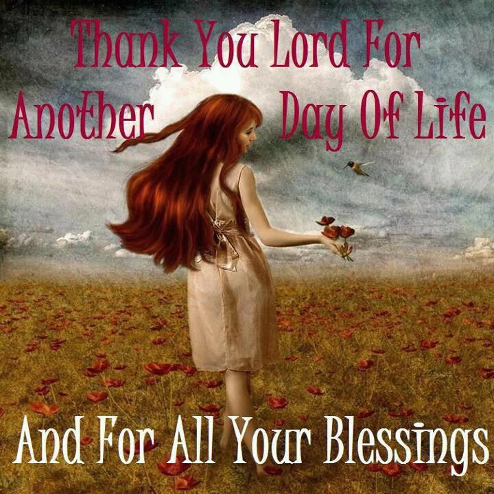 You Lord Thank Life Another Day