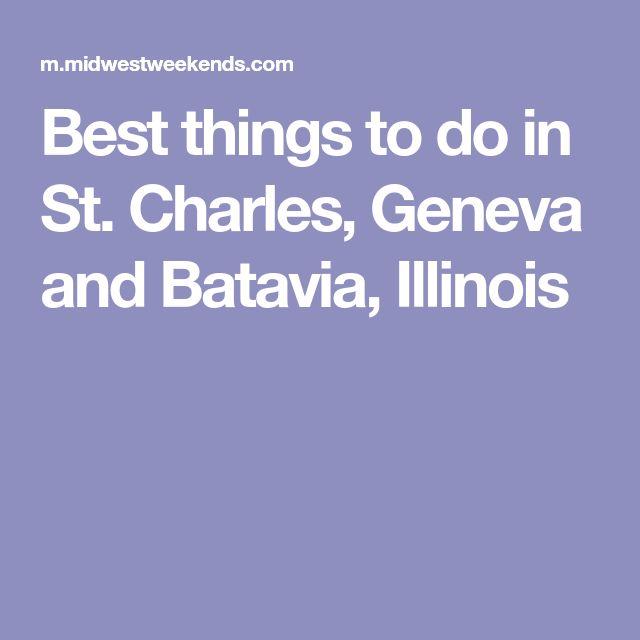 Best things to do in St. Charles, Geneva and Batavia, Illinois