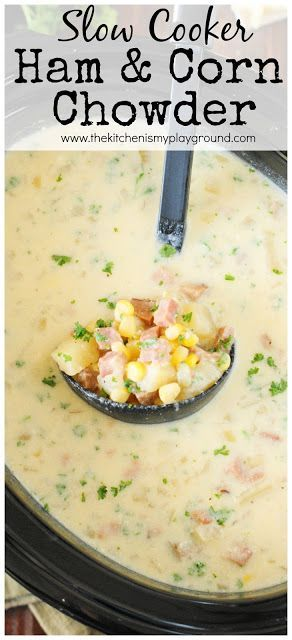 Slow Cooker Ham & Corn Chowder ~ a deliciously hearty and creamy meal to share together as a family! Perfect for leftover ham, too. #100FamilyMeals #ad @Taste-of-Home www.thekitchenismyplayground.com