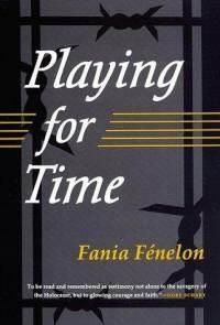 Playing for Time - Fania Fénelon (probably my favorite Holocaust memoir)