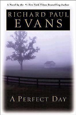 A Perfect Day by Richard Paul Evans (2003, Hardcover, First Edition)