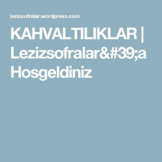 KAHVALTILIKLAR | Lezizsofralar'a Hosgeldiniz