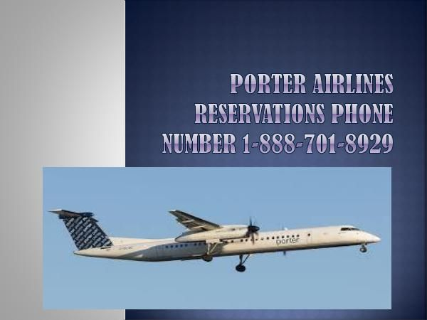 Porter Airlines Reservations phone number 1-888-701-8929 | bookings porter airlines (1)
