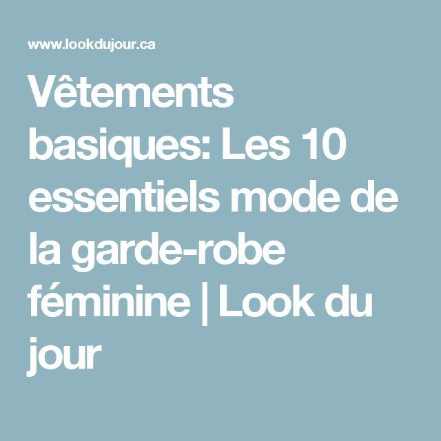 Vêtements basiques: Les 10 essentiels mode de la garde-robe féminine | Look du jour