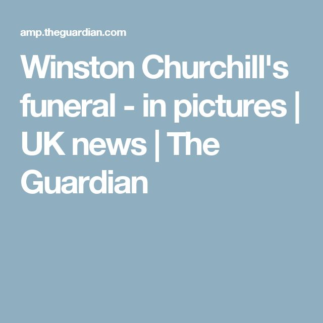 Winston Churchill's funeral - in pictures   UK news   The Guardian