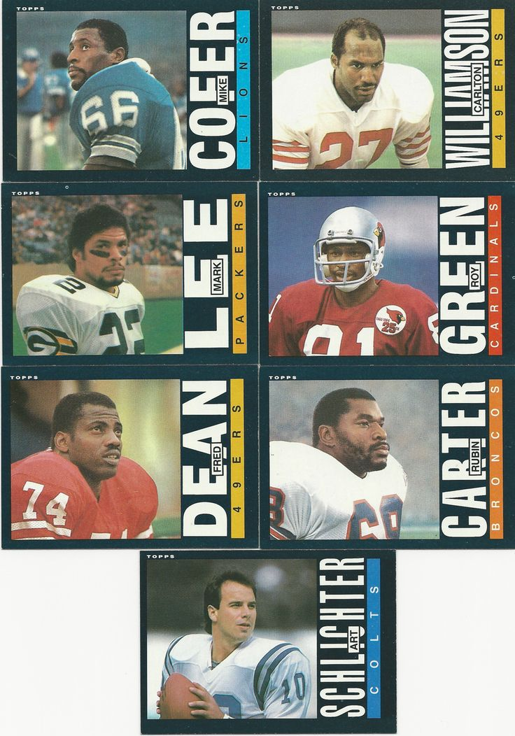 1985 - Topps #266 - Art Schlichter - QB - Colts #236 - Rubin Carter - NT - Broncos #153 - Fred Dean - DE - 49ers #73 - Mark Lee - CB - Packers #140 - Roy Green - WR Cards #55 - Mike Cofer - DE - Lions #165 - Carlton Williamson - S - 49ers