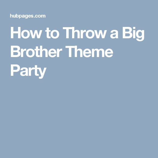How to throw a big brother theme party big for How to throw a big party