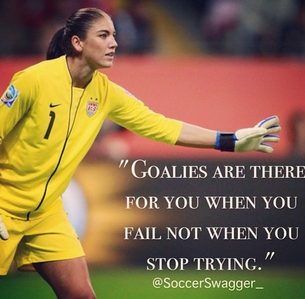 Failing and not trying are two very, very different things. Know the difference. I am not a goalie but I know this is true