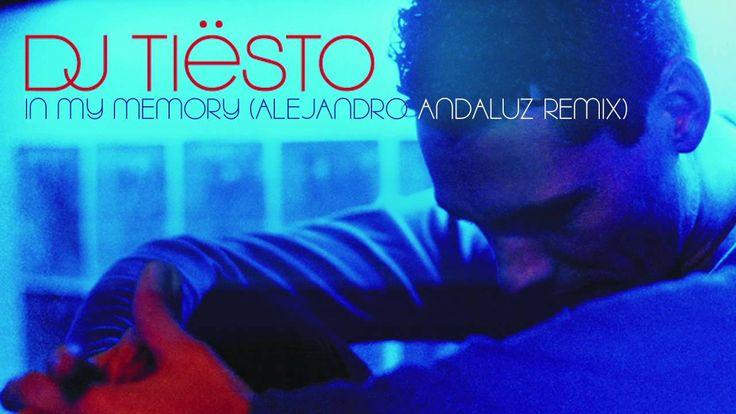DJ Tiësto - In My Memory (Alejandro Andaluz Remix)