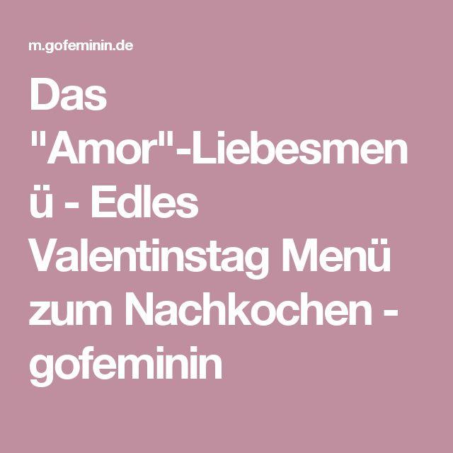 """Das """"Amor""""-Liebesmenü - Edles Valentinstag Menü zum Nachkochen - gofeminin"""