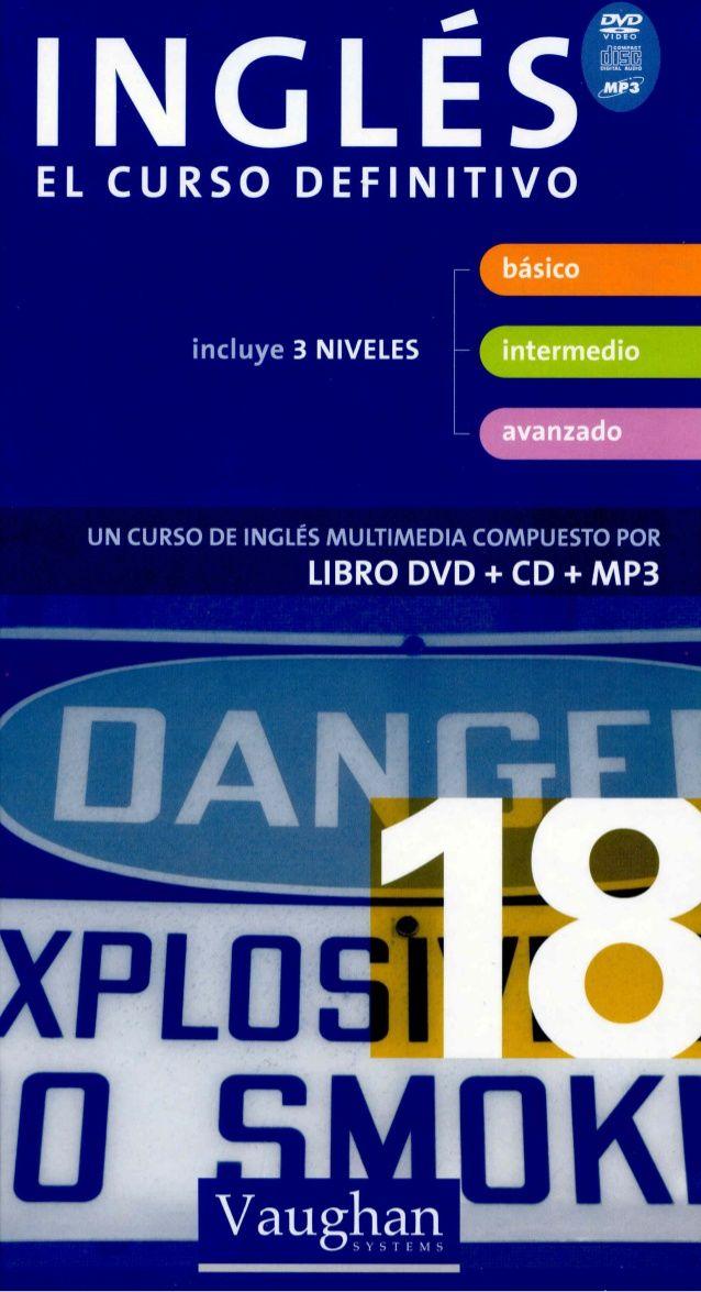l N G L E S EL CURSO DEFINITIVO basico incluye 3 NIVELES intermedio UN CURSO DE INGLES MULTIMEDIA COMPUESTO POR LIBRO D...