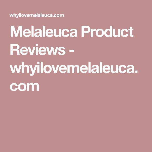Melaleuca Product Reviews - whyilovemelaleuca.com