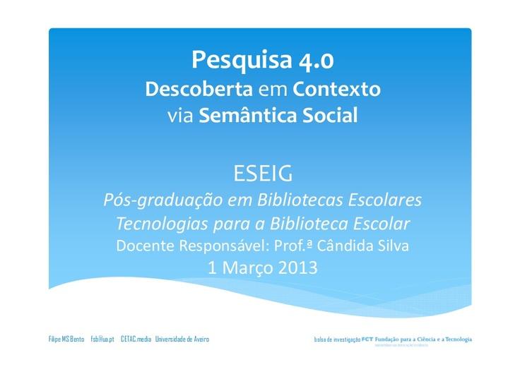 Comunicação / discussão tida na ESEIG, Pós-graduação em Bibliotecas Escolares Tecnologias para a Biblioteca Escolar, Docente Responsável: Prof.ª Cândida Silva, 1 Março 2013