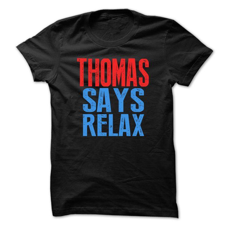 THOMAS Says relax T-shirt - T-Shirt, Hoodie, Sweatshirt