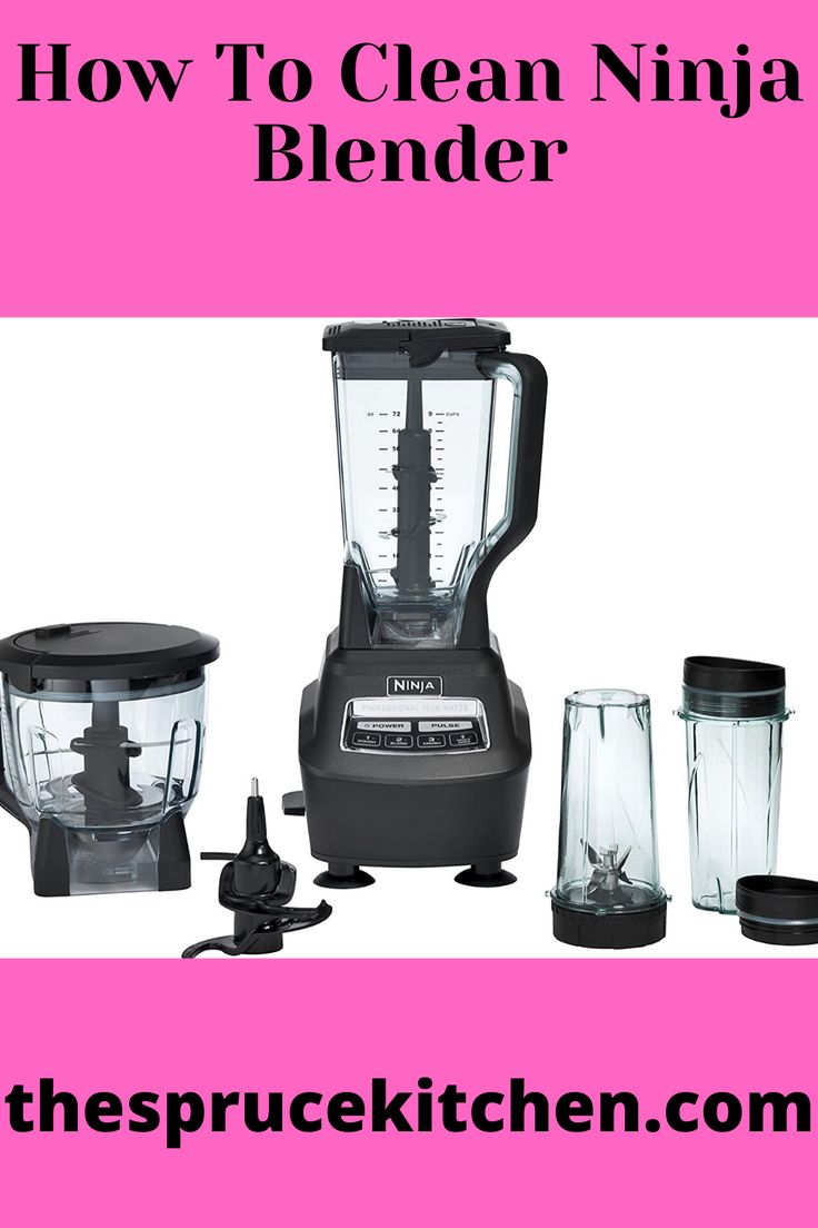 How to clean ninja blender read these 6 tips in 2020