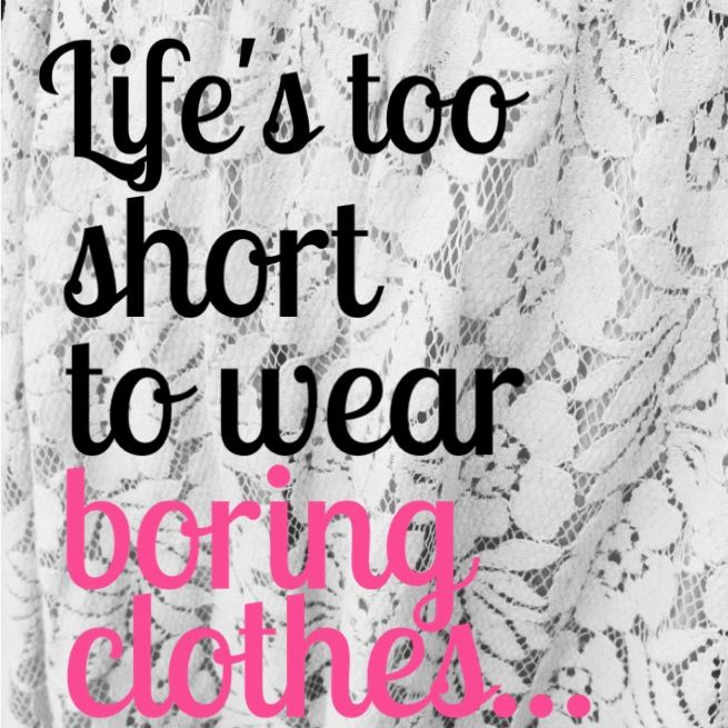 Life Clothes quote Dressing Room Fashion quotes
