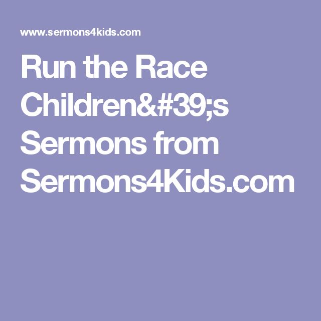 Run the Race  Children's Sermons from Sermons4Kids.com