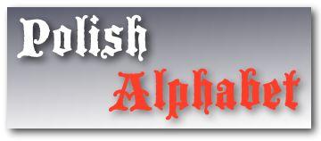 Learn Polish alphabet online: http://www.learnpolish-online.com/Pages/polish_grammar.aspx