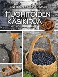 Tuohitöiden käsikirja - Eeva Rutanen, Jaana Öljymäki - kirja(9789523121058) | Adlibris-verkkokirjakauppa