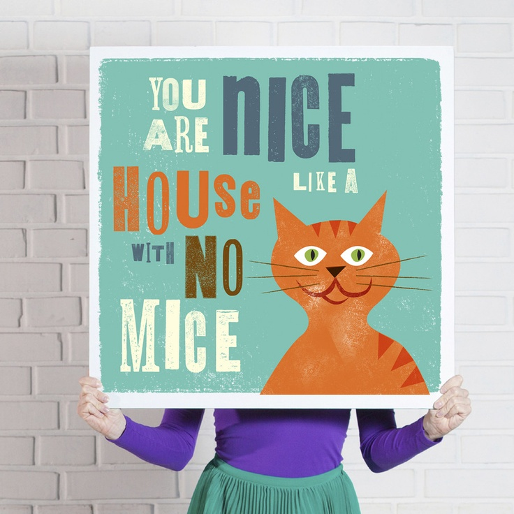 'You are Nice Like a House with No Mice' poster  www.theniceassociates.com.au