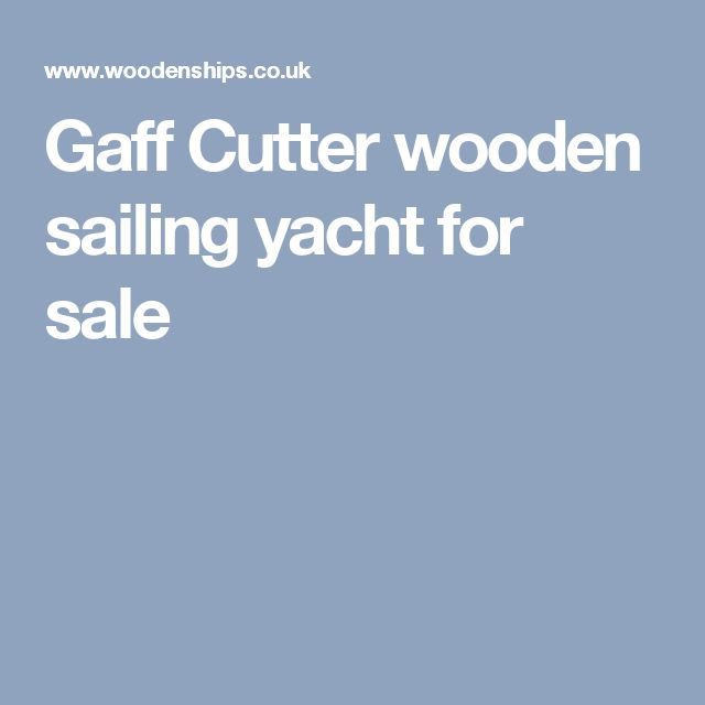 Gaff Cutter wooden sailing yacht for sale