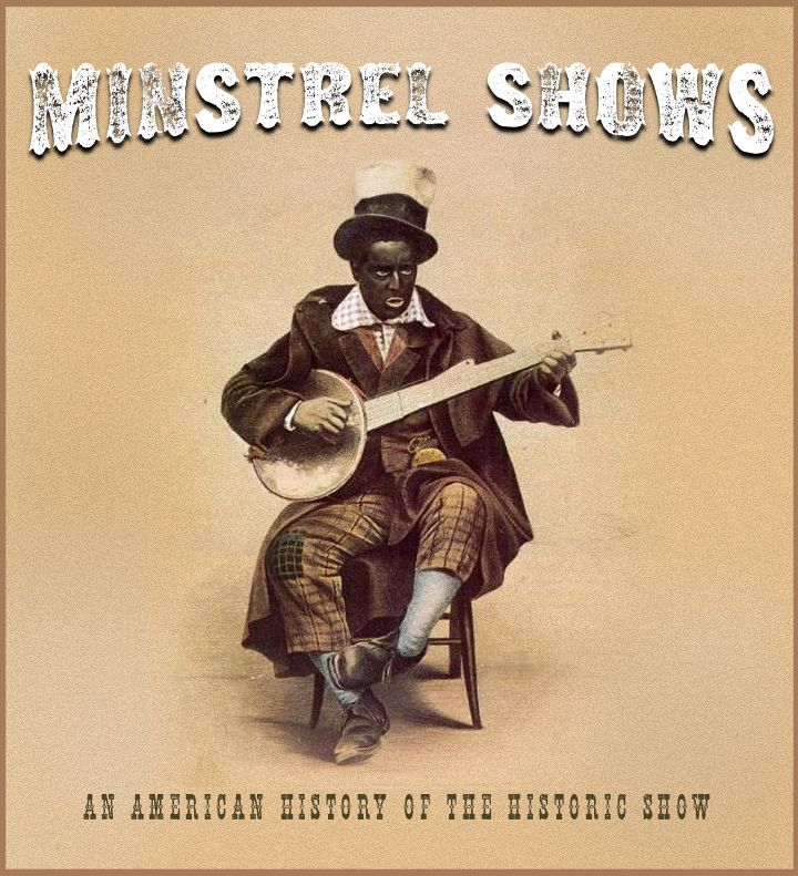 Minstrel shows the bane of entertainment