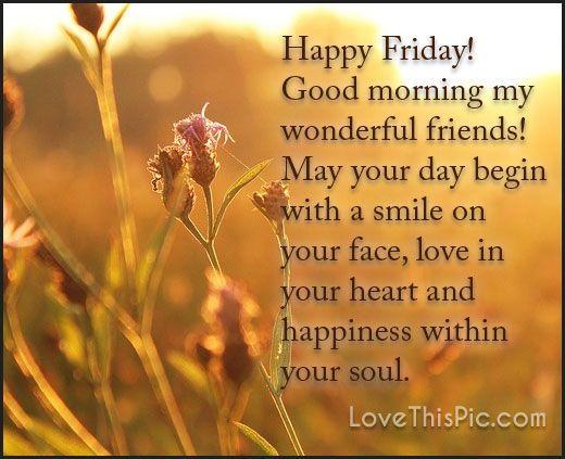 Happy Friday Good Morning Wonderful Friends friday happy friday tgif good…