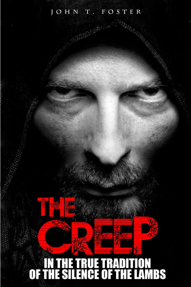 The Creep by John T Foster book cover - death look and a murderer mind ready to strike at any time