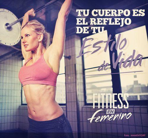 Tu cuerpo es el reflejo de tu estilo de vida. FItness en Femenino | Motivation | Pinterest ☂ ☻ ☂ ☻