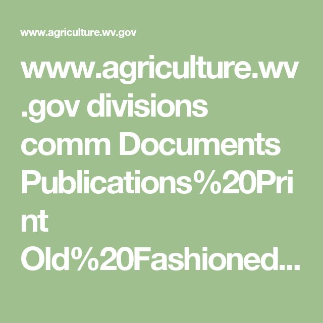 www.agriculture.wv.gov divisions comm Documents  Publications%20Print  xxxxxxx OLD FASHIONED COOKBOOK (West Virginia) about 150  unique recipes, can only print book page by page