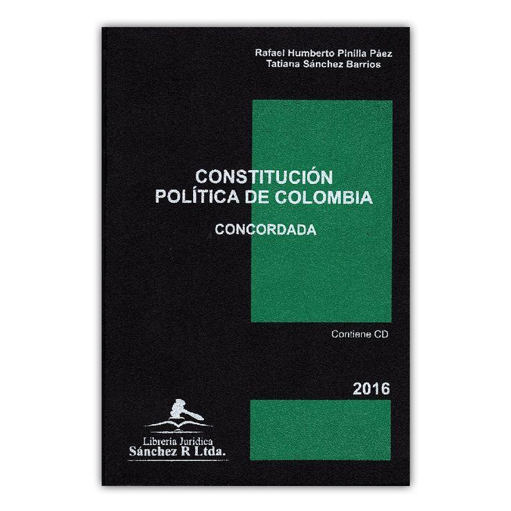 Constitución Política de Colombia. Concordada + CD – Rafael Humberto Pinilla Páez y Tatiana Sánchez Barrios  – Librería Jurídica Sánchez www.librosyeditores.com Editores y distribuidores.