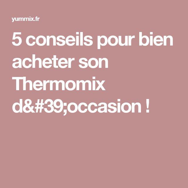 5 conseils pour bien acheter son Thermomix d'occasion !