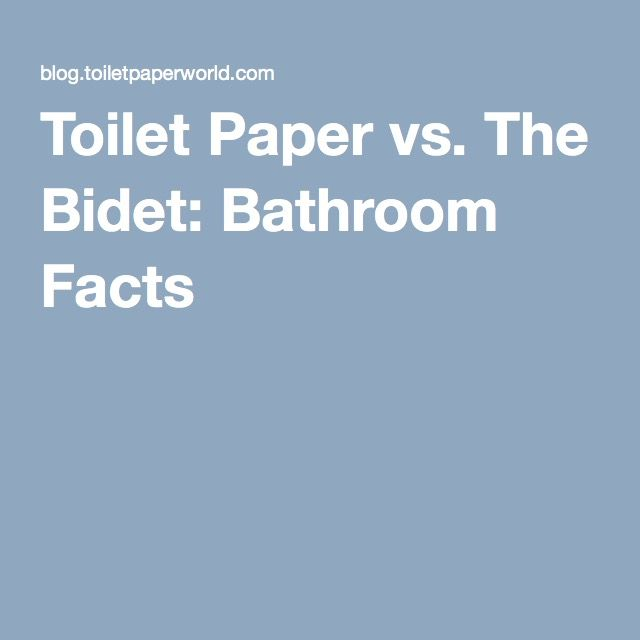Toilet Paper vs. The Bidet: Bathroom Facts