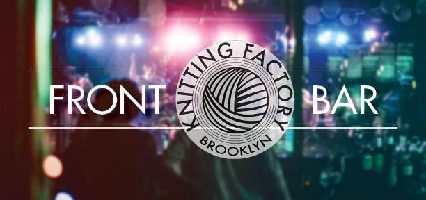 Knitting Factory – Brooklyn