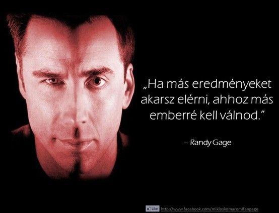 Randy Gage, amerikai motivációs tréner idézete a változásról. A kép forrása: Komáromi Miklós - The Page # Facebook