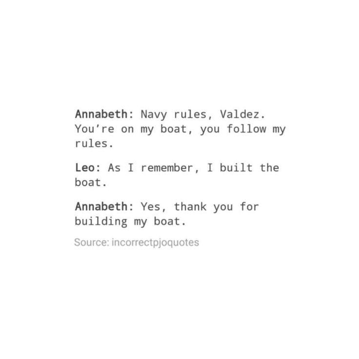 Annabeth Chase and Leo Valdez | Argo II | percy jackson tumblr incorrect quotes