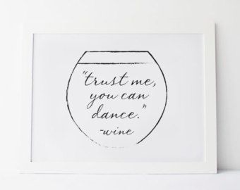 PRINTABLE Art Trust Me You Can Dance Wine by elemenopeedesign