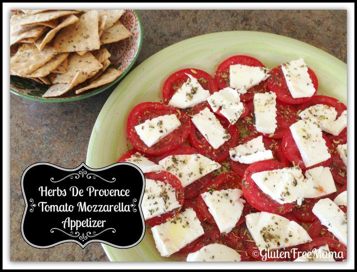 Gluten Free Mama's Blog: Herbs De Provence Tomato Mozzarella Appetizer