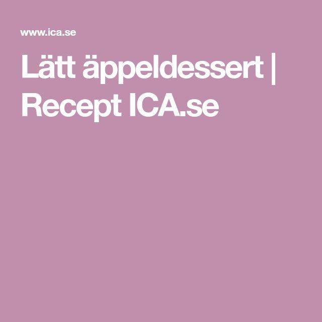 Lätt äppeldessert | Recept ICA.se
