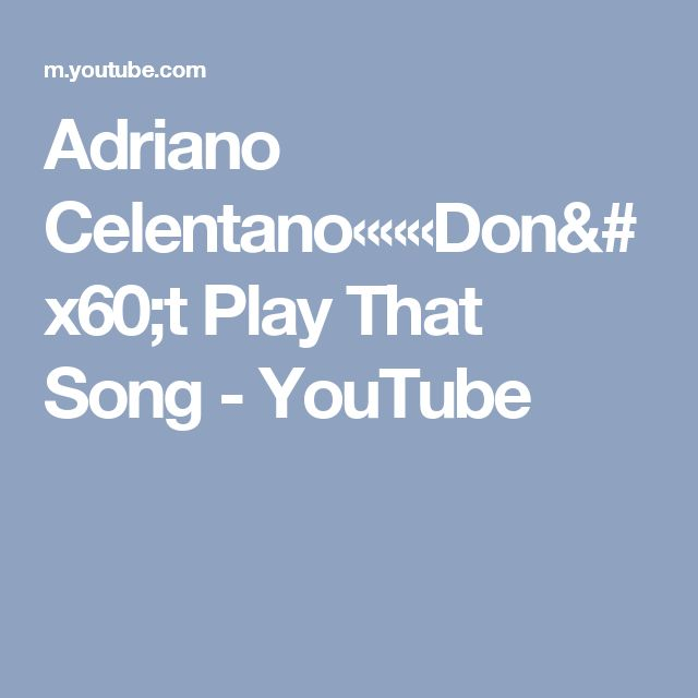 Adriano Celentano«««Don`t Play That Song - YouTube